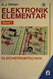 Elektronik elementar, in 3 Bdn., Bd.1, Gleichstromtechnik