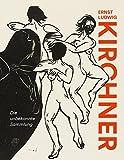 Ernst Ludwig Kirchner: Die unbekannte Sammlung