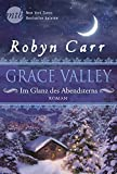 Grace Valley - Im Glanz des Abendsterns (New York Times Bestseller Autoren: Romance)
