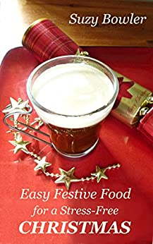 Easy Festive Food for a Stress-Free Christmas (English Edition) par [Bowler, Suzy]