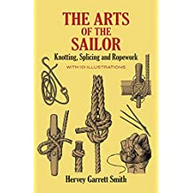 Art of the Sailor: Knotting, Splicing and Ropework