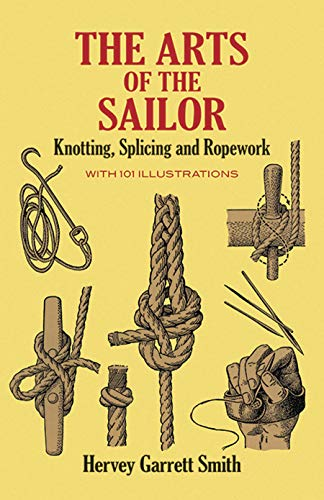 The Arts of the Sailor: Knotting, Splicing