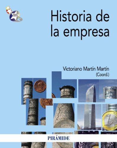 Historia de la empresa (Economía Y Empresa) por Victoriano Martín