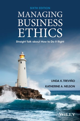 Managing Business Ethics: Straight Talk about How to Do It Right