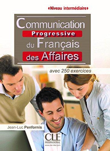 Communication progressive du franais des affaires - Niveau intermdiaire - Livre