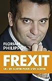 Frexit - Ue : en sortir pour s'en sortir
