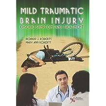 Mild Traumatic Brain Injury: Episodic Symptoms and Treatment by Richard J. Roberts (2010-11-30)
