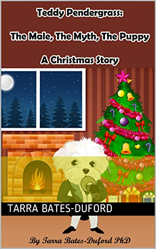 Teddy Pendergrass: The Male, The Myth, The Puppy: A Christmas Story (Teddy & Friends Book 1) (English Edition)