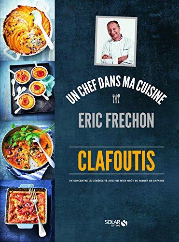 Clafoutis - Eric Fréchon (Un chef dans ma cuisine) par Eric Fréchon