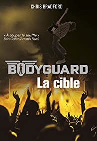 Bodyguard, tome 4 : La cible par Chris Bradford