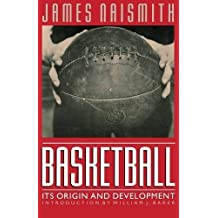 Basketball: Its Origin and Development by James Naismith (1996-01-01)