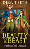 Zombie Kids Books : BEAUTY VS THE BEAST - Fables of the Undead ( zombie books fiction,zombie books for kids,zombie books for kids) (zombie books for kids - Fables of the Undead Book 4)