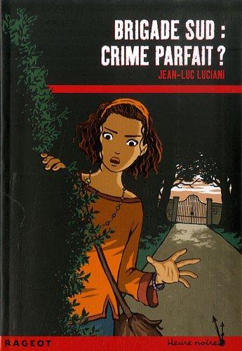 Brigade sud : Crime parfait ? par Jean-Luc Luciani