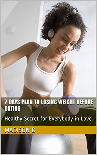 Should i lose weight before i start dating