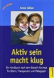 Akiv sein macht klug: Ein Handbuch nach dem Bobath-Konzept für Eltern, Therapeuten und Pädagogen