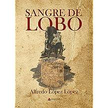 SANGRE DE LOBO (TIEMPO ÍBERO nº 3)