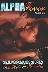 Alpha Fever: 22 Sizzling Contemporary and Paranormal Romance Stories (Volume 1) by Elianne Adams (2016-03-02)