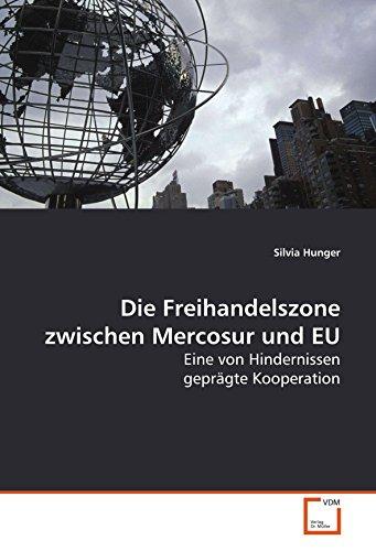 Die Freihandelszone zwischen Mercosur und EU: Eine von Hindernissen geprägte Kooperation