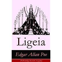 Ligeia (Vollständige deutsche  Ausgabe): Eine mystische Erzählung (Reinkarnation und Metaphysik)