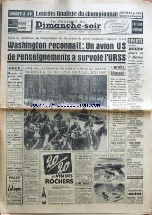 JOURNAL DU DIMANCHE (LE) [No 703] du 08/05/1960 - RUGBY A XV - LOURDES FINALISTE DU CHAMPIONNAT - WASHINGTON RECONNAIT - UN AVION U.S. DE RENSEIGNEMENT A SURVOLE L'U.R.S.S. - LE GENERAL DE GAULLE A PASSE LES TROUPES EN REVUE A L'ETOILE - ENTRETIENS DE GAULLE - NEHRU - BOXE - SAUVEUR CHIOCCA BAT DAVIER - CYCLISME - RUEGG VAINQUEUR DU CHAMPIONNAT DE ZURICH - BASKET-BALL - RUGBY A XIII ET RUGBY A XV par Collectif