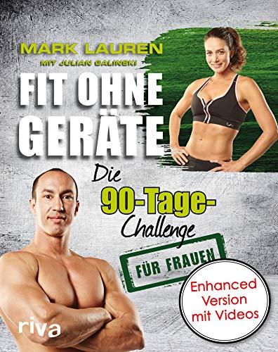 Hardcore Extrem Fett (Fit ohne Geräte: Die 90-Tage-Challenge für Frauen - enhanced Version mit Videos)