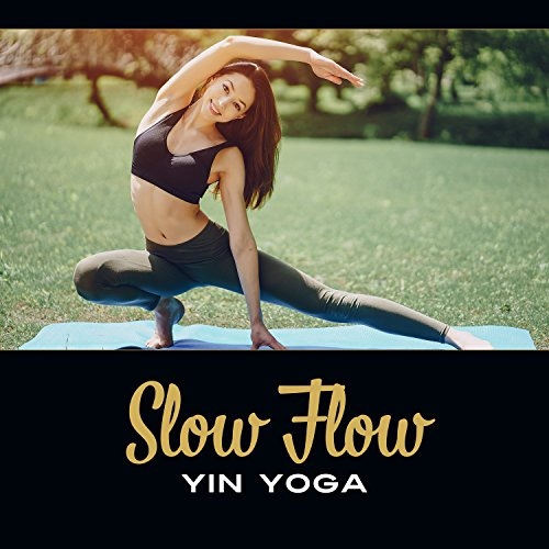 Slow Flow: Yin Yoga - Asanas for Beginners, Restorative Practice, New Age Peace, Meditation Music