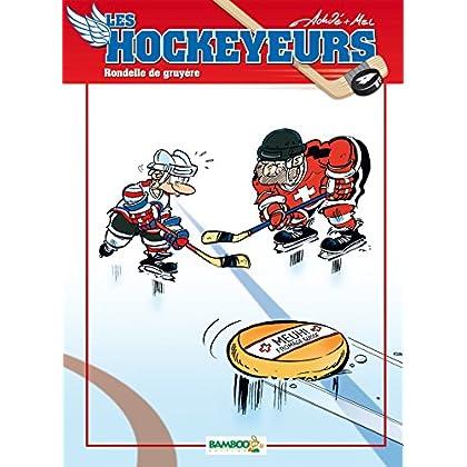 Les Hockeyeurs - tome 4 - Rondelle de gruyère