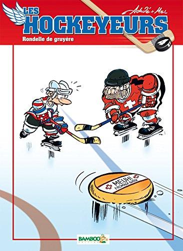 Les Hockeyeurs - tome 4 - Rondelle de gruyère par Achdé