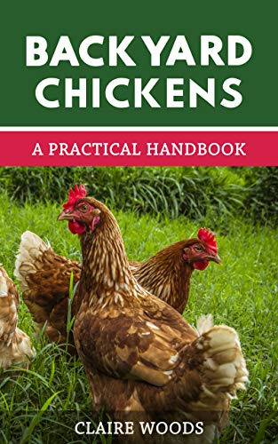 Backyard Chickens: A Practical Handbook to Raising Chickens (English Edition)