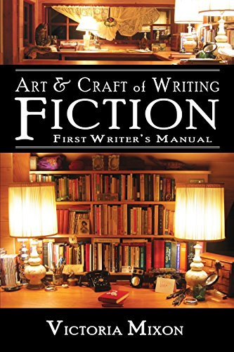 art-craft-of-writing-fiction-first-writers-manual-english-edition