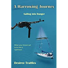 A Harrowing Journey: Sailing into danger (English Edition)