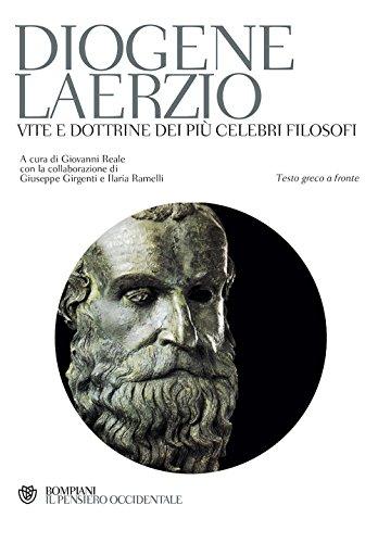Vite e dottrine dei più celebri filosofi. Testo greco a fronte (Il pensiero occidentale) por Diogene Laerzio