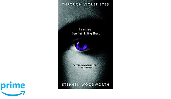 6f40c3f285fb7 Amazon.fr - Through Violet Eyes  A Novel - Stephen Woodworth - Livres