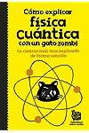 https://libros.plus/como-explicar-fisica-cuantica-con-un-gato-zombi/