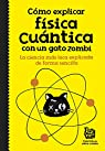 Cómo explicar física cuántica con un gato zombi par científicos sobre ruedas Big Van