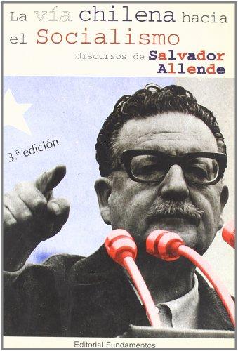 La vía chilena hacia el socialismo: Los discursos de Salvador Allende (Ciencia / Economía, política y sociología) por Salvador Allende