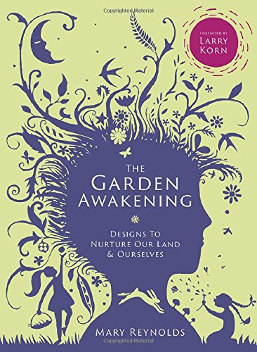 the-garden-awakening-designs-to-nurture-our-land-and-ourselves