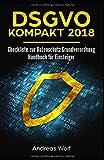 DSGVO KOMPAKT 2018: Checkliste zur Datenschutz-Grundverordnung: Handbuch für Einsteiger