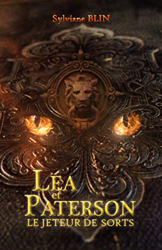Léa et Paterson - Le Jeteur de Sorts par Sylviane BLIN