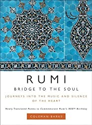 Rumi: Bridge to the Soul: Journeys into the Music and Silence of the Heart by Coleman Barks (2007-09-18)