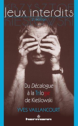 Jeux interdits (2e édition): Du Décalogue à la Trilogie de Kieslowski