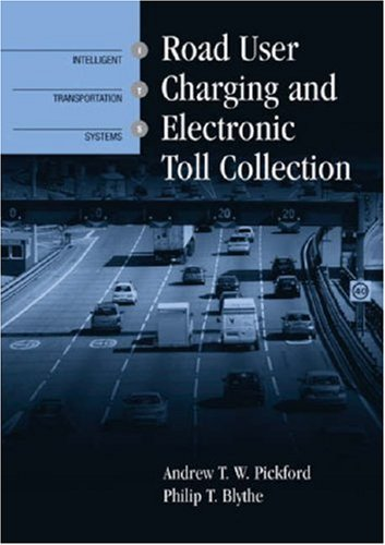 road-user-charging-and-electronic-toll-collection-by-andrew-t-w-pickford-2006-10-31