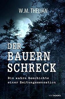 Der Bauernschreck: Die wahre Geschichte einer Zeitungssensation (German Edition) by [Thelian, Werner]