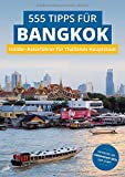Bangkok Insider-Reiseführer: 555 Tipps fuer Bangkok