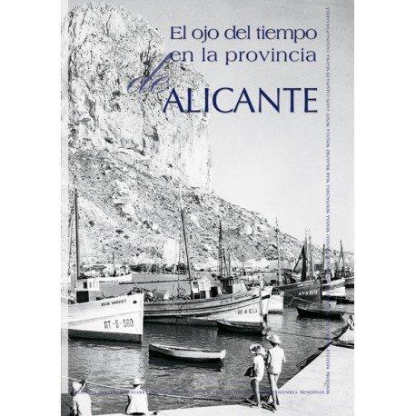 (I) el ojo del tiempo en la provincia de Alicante (vol. I) (a-c)