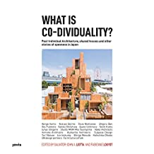 What Is Co-Dividuality?: Post-Individual Architecture, Shared Houses and Other Stories of Openness in Japan