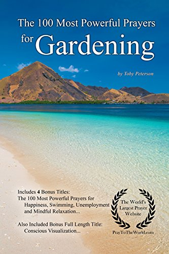 Prayer | The 100 Most Powerful Prayers for Gardening — With 4 Bonus Books to Pray for Happiness, Swimming, Unemployment & Mindful Relaxation — for Men & Women (English Edition)