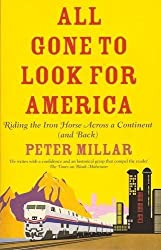 All Gone To Look For America by Peter Millar (2010-12-31)