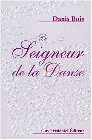 Le seigneur de la danse de Danis Bois ( 1 janvier 1990 )