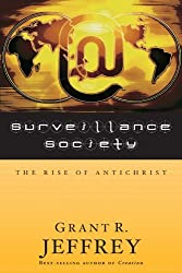Surveillance Society: The Rise of Antichrist by Grant R. Jeffrey (2000-07-04)